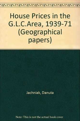 9780704904729: HOUSE PRICES IN THE G.L.C.AREA, 1939-71 (GEOGRAPHICAL PAPERS)