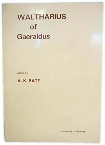 Waltharius of Gaeraldus (Medieval and Renaissance Latin: A.K.BATE (EDITED)