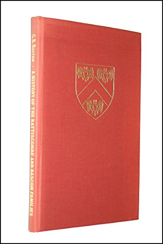 History of the Battiscombe and Bascom Families of England and America (9780705000284) by Geoffrey B. Barrow