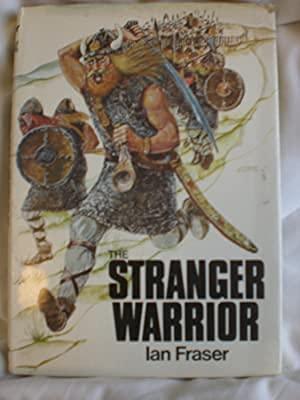 Stranger Warrior (0705000737) by Ian Fraser