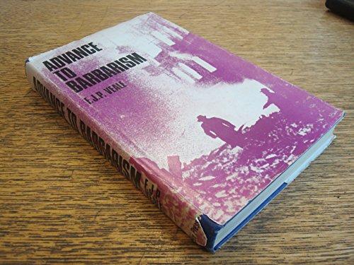 9780705100106: Advance to Barbarism: Development of Total Warfare from Sarajevo to Hiroshima...