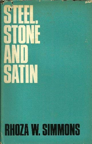 Steel, stone and satin: A trilogy of poetry: Simmons, Rhoza Walker