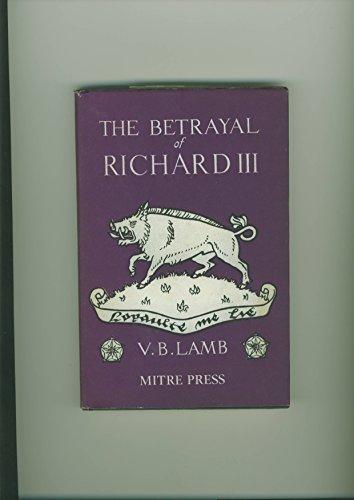 9780705100199: The betrayal of Richard III,