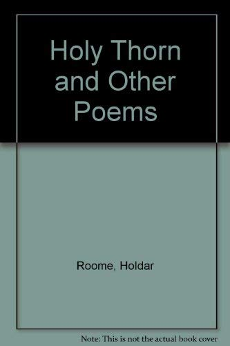 Holy Thorn and Other Poems: Holdar Roome