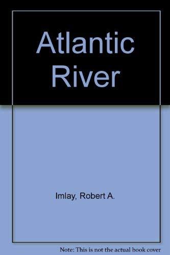 Atlantic River.: Robert A. Imlay.