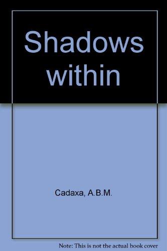 The Shadows Within: Cadaxa, A. B. M.