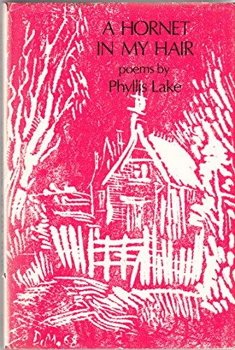 A HORNET IN MY HAIR Poems: Lake, Phyllis.