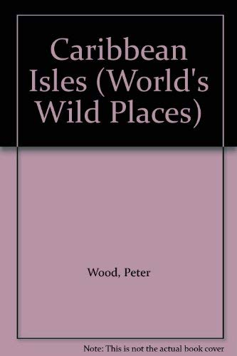 9780705401661: Caribbean Isles (World's Wild Places)