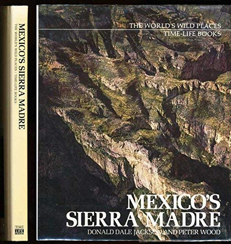 Mexico's Sierra Madre (World's Wild Places): Jackson, Donald Dale,