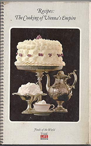 9780705402118: Cooking of Vienna's Empire: Recipe Bk (Foods of the World)