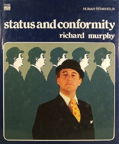 Status and Conformity (Human Behaviour) (0705404293) by Murphy, Richard; etc.