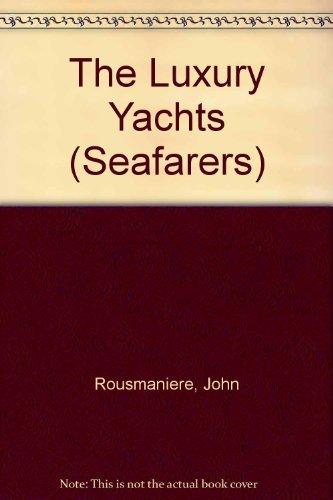 9780705406420: The Luxury Yachts (Seafarers)