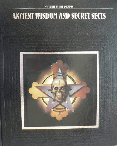 9780705406772: Ancient Wisdom and Secret Sects (Mysteries of the Unknown)