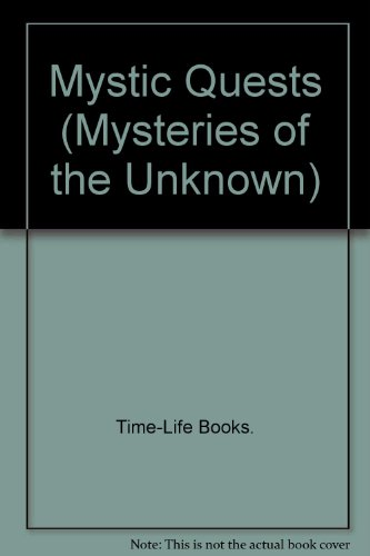Mystic Quests (Mysteries of the Unknown) (0705406997) by Time-Life Books.