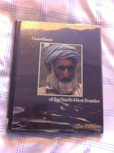9780705407021: Guardians of North West Frontier: Pathans (Peoples of the Wild S.)