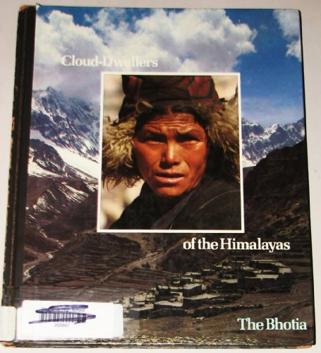 9780705407052: Cloud Dwellers of the Himalayas: Bhotia (Peoples of the Wild S.)