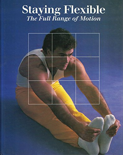 9780705407106: Staying Flexible: The Full Range of Motion (Fitness, Health & Nutrition)