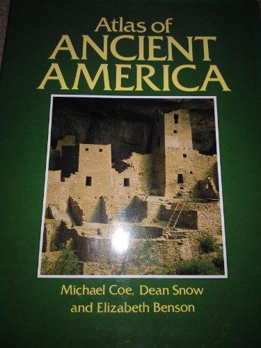 Atlas of Ancient America: Coe, Michael D., Elizabeth Benson, Snow, Dean