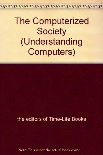 9780705409230: The Computerized Society (Understanding Computers)