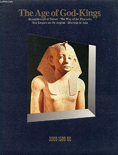9780705409704: The Age of God-kings 3000-1500 B.C. (Time-Life History of the World)