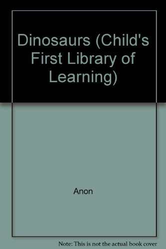 9780705410458: Dinosaurs (Child's First Library of Learning S.)