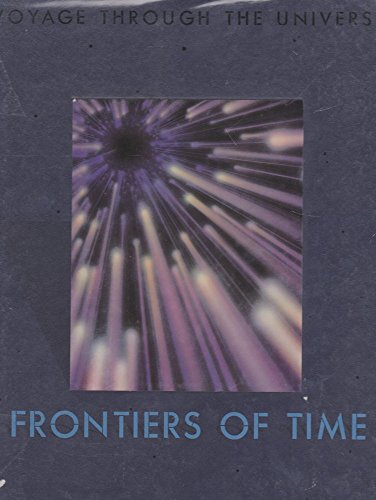 9780705410861: Frontiers of Time (Voyage Through the Universe S.)