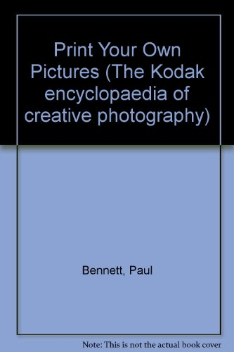 9780705415477: Print Your Own Pictures (The Kodak encyclopaedia of creative photography)