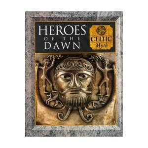 Heroes of the Dawn: Celtic Myth (9780705421713) by Time-Life Books; Time-Life