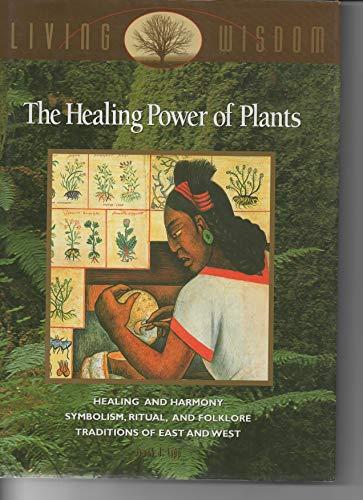 The healing power of plants (Living wisdom): Lipp, Frank J