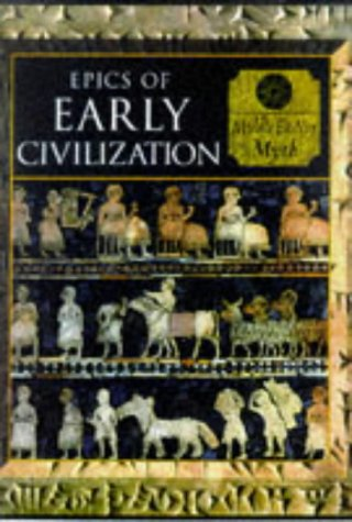 9780705435536: Epics of Early Civilization: Myths of the Ancient Near East (Myth and Mankind)