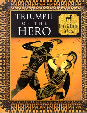 9780705435734: Triumph of the Hero: Greek and Roman Myth (Myth and Mankind)