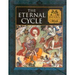 The Eternal Cycle: Indian Myth (Myth and Mankind) (9780705435932) by Phillips, Charles; Kerrigan, Michael; Gould, David; Duncan Baird Publishers