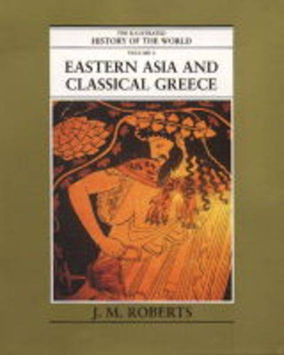 9780705436403: Eastern Asia and Classical Greece (Illustrated History of the World)