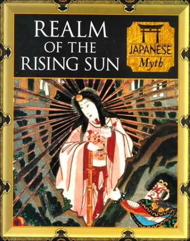 9780705436632: Realm of the Rising Sun: Japanese Myth (Myth and Mankind)
