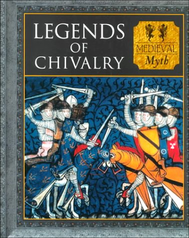 Legends of Chivalry: Medieval Myth (Myth and: Allan, Tony; Bishop,
