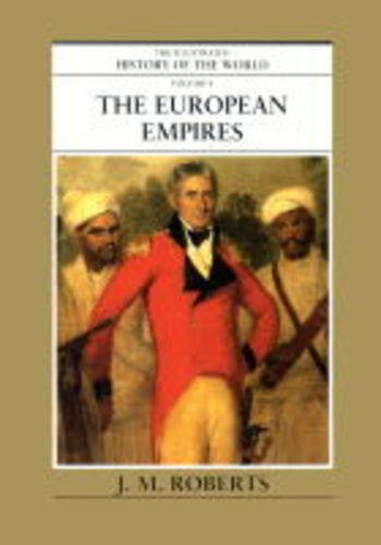 9780705437004: The European Empires (Illustrated History of the World)