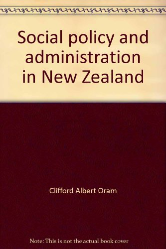 Social policy and administration in New Zealand: Oram, Clifford Albert
