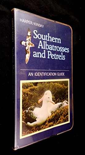 Southern albatrosses and petrels: An identification guide: Peter C Harper