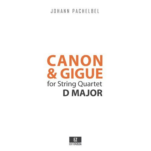 9780706065961: Canon and Gigue in D Major for String Quartet (Full Score 9x12 inches) SKU:EZ-2079