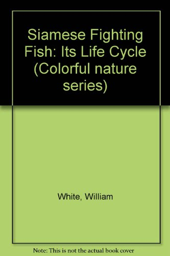 9780706120462: Siamese Fighting Fish: Its Life Cycle
