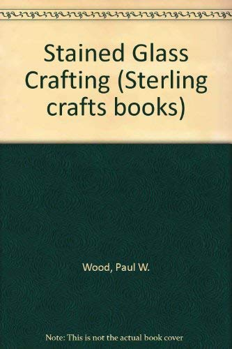 9780706121131: Stained Glass Crafting (Sterling crafts books)