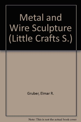 9780706121575: Metal and Wire Sculpture (Little Crafts)