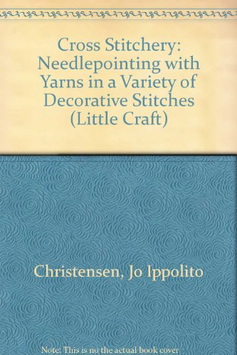 9780706124255: Cross Stitchery: Needlepointing with Yarns in a Variety of Decorative Stitches (Little Craft)