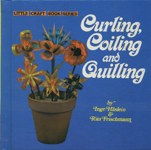 9780706124286: Curling, Coiling and Quilling (Little Craft)