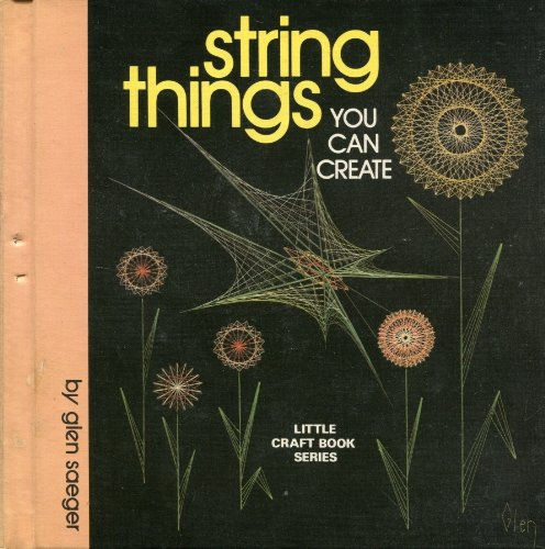 9780706124446: String Things You Can Create (Little Craft)