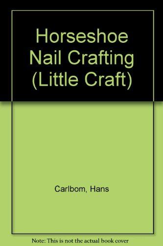 9780706124637: Horseshoe Nail Crafting (Little Craft)