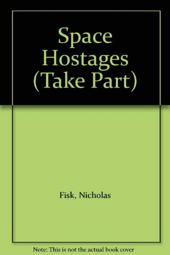 9780706236255: Space Hostages (Take Part)