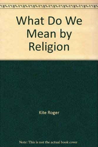 9780706239065: What Do We Mean by Religion?