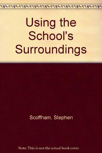 Using the School's Surroundings (0706240448) by Stephen Scoffham