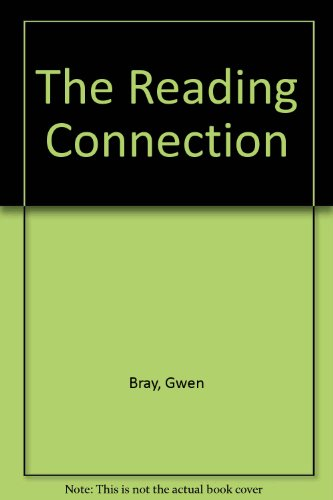 The Reading Connection: Bray, Gwen; Pugh, Tony (eds)